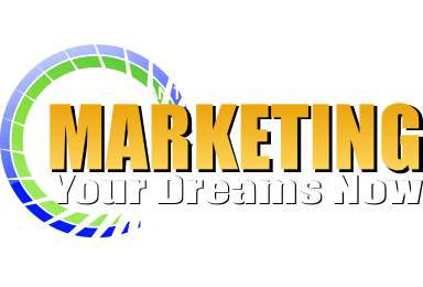 Marketing Your Dreams Now