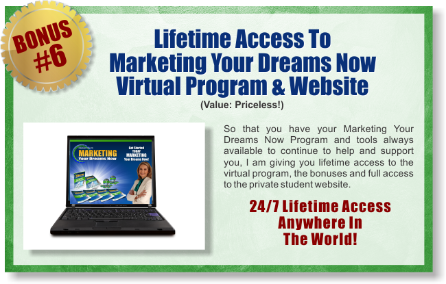 Marketing Your Dreams Now - Bonus 6