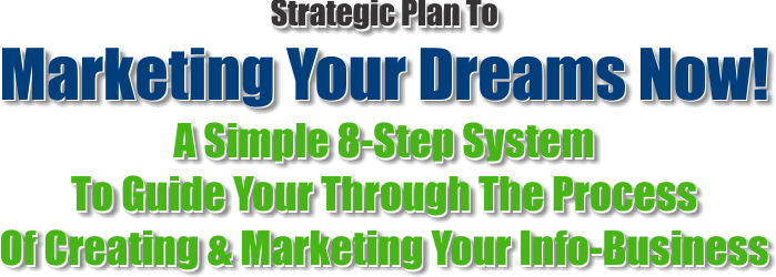 Marketing Your Dreams Now - 8 Simple Steps